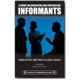 Informants 3e: A Guide To Developing And Controlling Informants Model QC25-3e